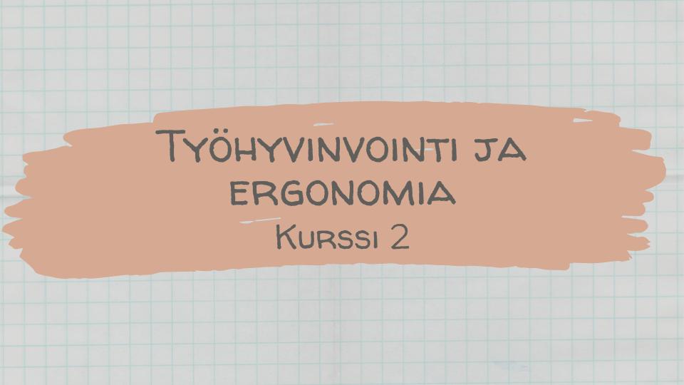 työhyvinvointi ja ergonomia