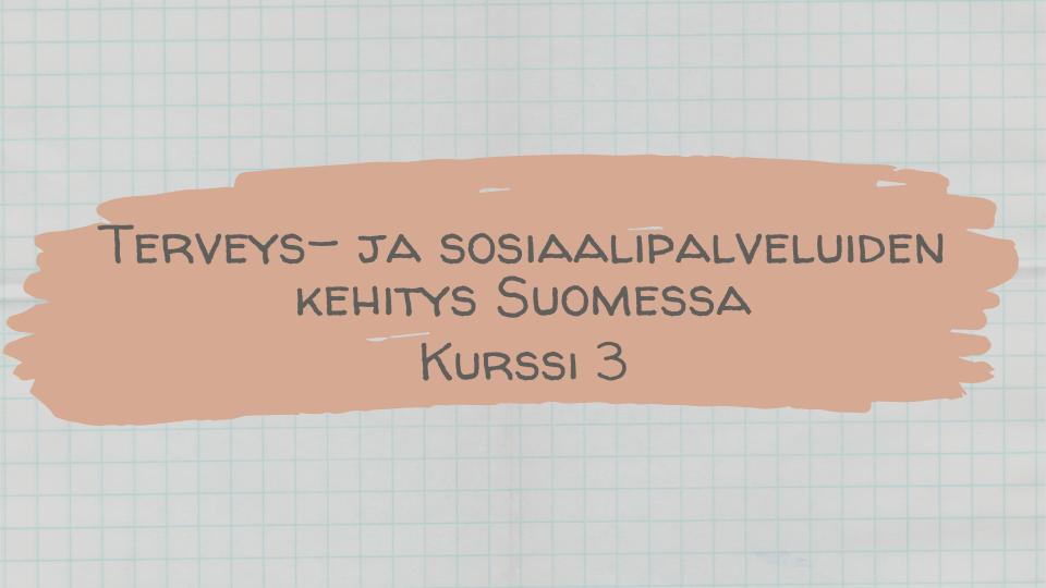 terveys- ja sosiaalipalveluiden keitys Suomessa